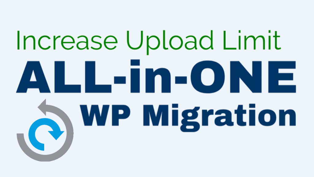 all-in-one-wp-migration-increase-upload-limit-10