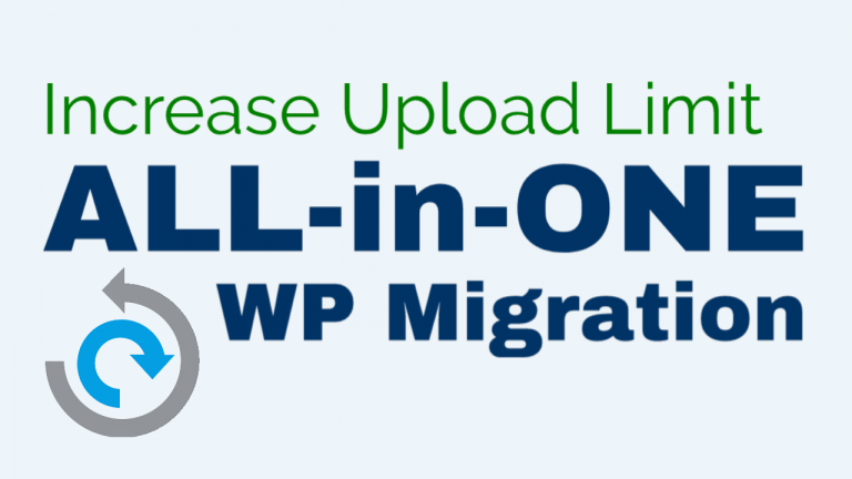 How to quickly increase the All-in-One WP Migration plugin upload limit