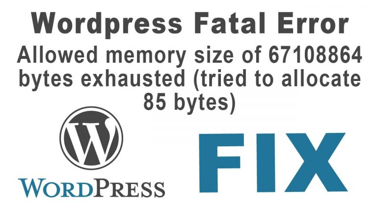 Fatal error: Allowed memory size of bytes exhausted. Increase the Maximum File Upload Size in WordPress