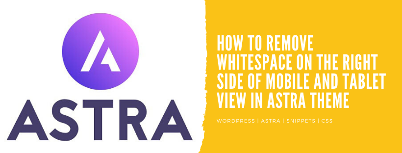 How to remove whitespace on the right side of mobile and tablet view in Astra theme