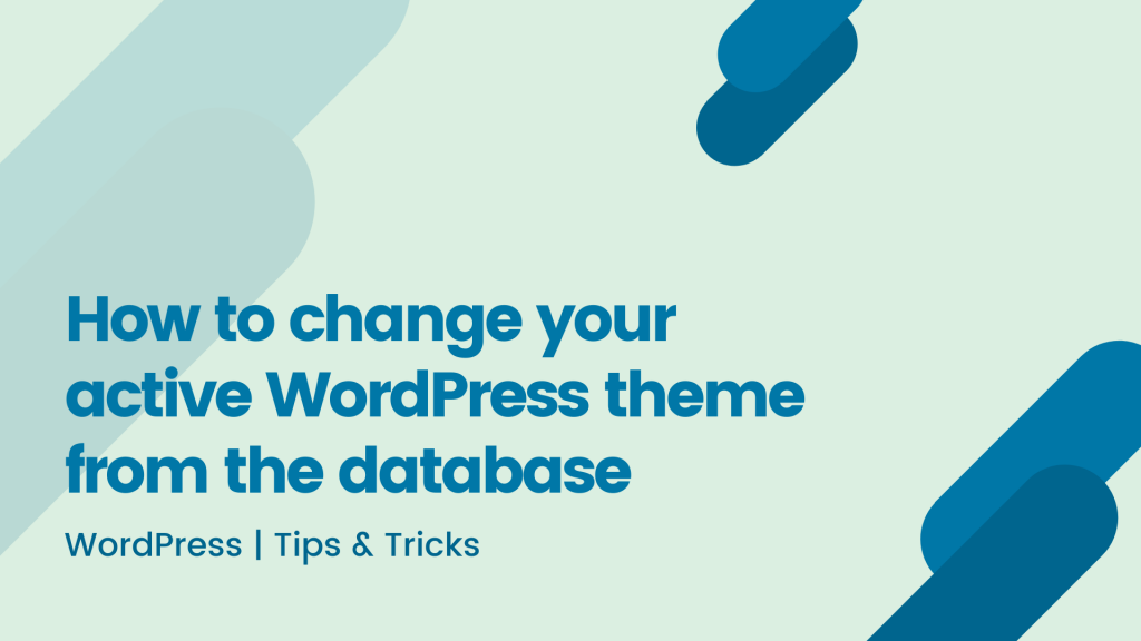 How to change your active WordPress theme from the database