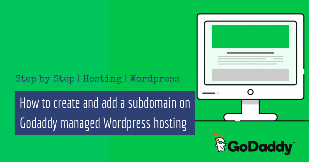 How to create and add a subdomain on Godaddy managed Wordpress hosting (Step by Step)