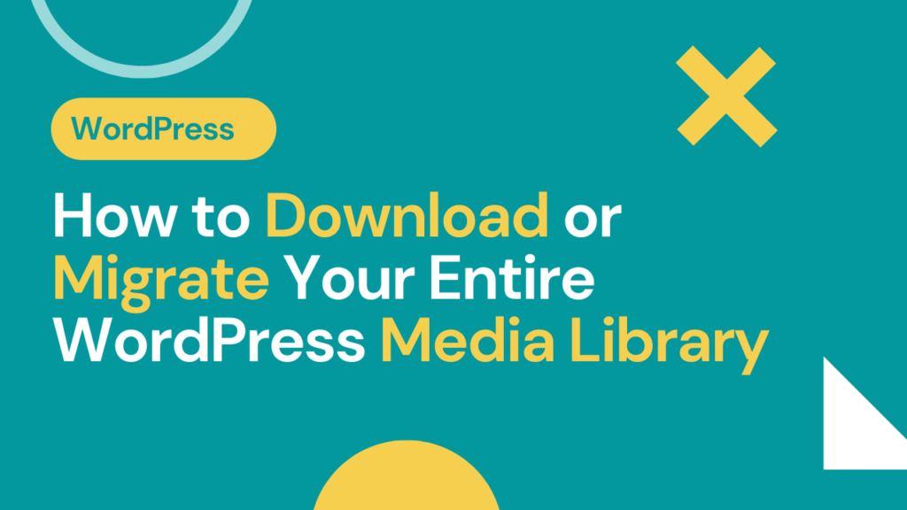 How to Download or Migrate Your Entire WordPress Media Library